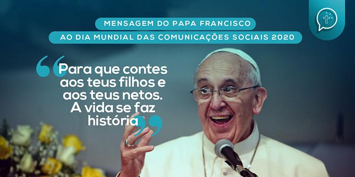 MENSAGEM DO SANTO PADRE FRANCISCO PARA O 54º DIA MUNDIAL DAS COMUNICAÇÕES