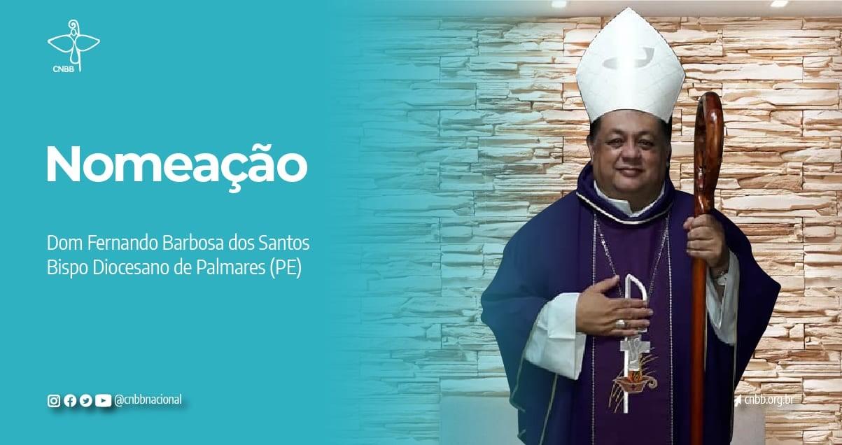PAPA FRANCISCO NOMEIA DOM FERNANDO BARBOSA DOS SANTOS COMO BISPO PARA A VACANTE DIOCESE DE PALMARES (PE)