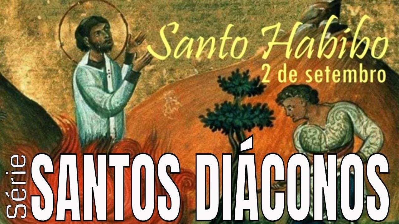 Santo Diácono - 2 de setembro - Santo Habido de Edessa