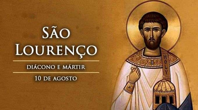 SANTOS DIÁCONOS - SÃO LOURENÇO - 10 DE AGOSTO